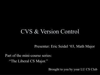 CVS  Version Control