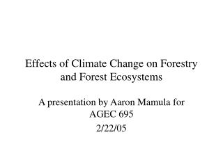 Effects of Climate Change on Forestry and Forest Ecosystems