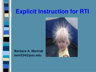 Explicit Instruction for RTI            Barbara A. Marinak   bam234psu