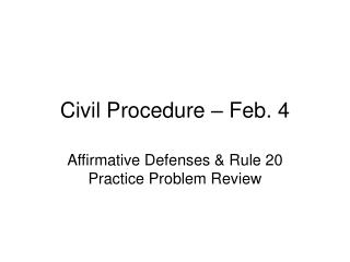 Civil Procedure   Feb. 4