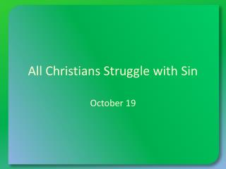 All Christians Struggle with Sin