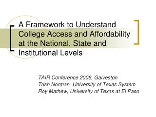 A Framework to Understand College Access and Affordability at the National, State and Institutional Levels