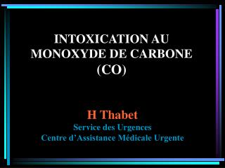 INTOXICATION AU MONOXYDE DE CARBONE CO