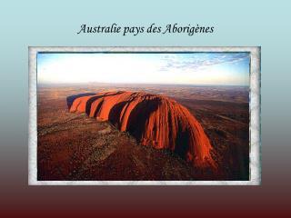 Australie pays des Aborig nes