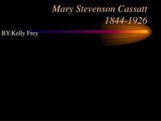 Mary Stevenson Cassatt 1844-1926