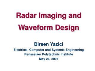 Radar Imaging and  Waveform Design