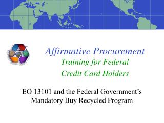 Affirmative Procurement Training for Federal                Credit Card Holders