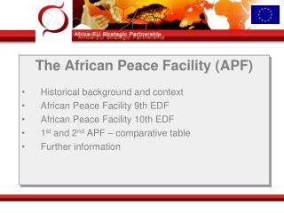 The African Peace Facility APF  Historical background and context African Peace Facility 9th EDF African Peace Facility
