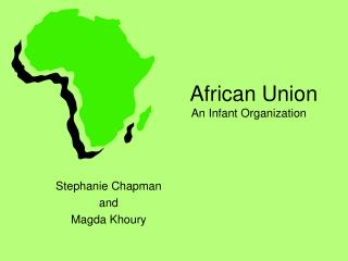African Union         An Infant Organization