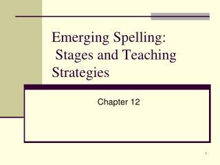 Emerging Spelling:    Stages and Teaching Strategies