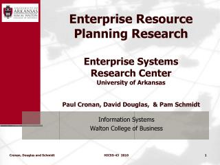 Enterprise Resource Planning Research  Enterprise Systems  Research Center University of Arkansas   Paul Cronan, David D