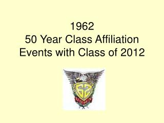 1962 50 Year Class Affiliation Events with Class of 2012