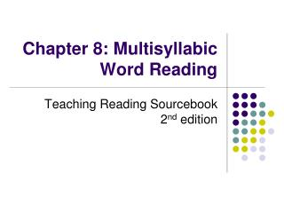 Chapter 8: Multisyllabic Word Reading