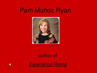 In Esperanza Rising Scholastic, 2000 Ryan mined her own family for ideas.