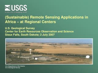 Sustainable Remote Sensing Applications in Africa   at Regional Centers  U.S. Geological Survey  Center for Earth Resour