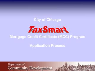 City of Chicago       Mortgage Credit Certificate MCC Program  Application Process