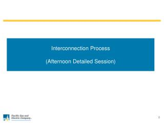 Interconnection Process  Afternoon Detailed Session