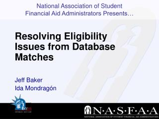Resolving Eligibility Issues from Database Matches  Jeff Baker Ida Mondrag n