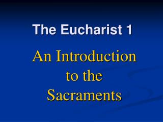 The Eucharist 1