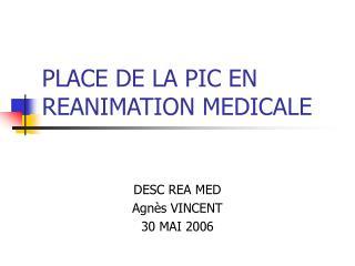 PLACE DE LA PIC EN REANIMATION MEDICALE