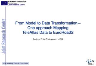 From Model to Data Transformation    One approach Mapping  TeleAtlas Data to EuroRoadS