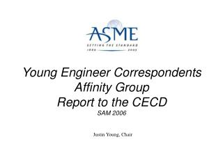 Young Engineer Correspondents Affinity Group Report to the CECD SAM 2006