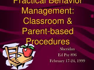 Practical Behavior Management: Classroom  Parent-based Procedures