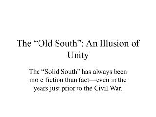 The  Old South : An Illusion of Unity