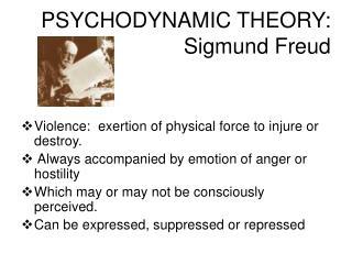 PSYCHODYNAMIC THEORY: Sigmund Freud