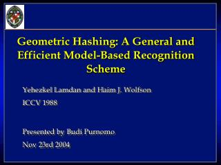 Geometric Hashing: A General and Efficient Model-Based Recognition Scheme