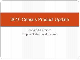 2010 Census Product Update