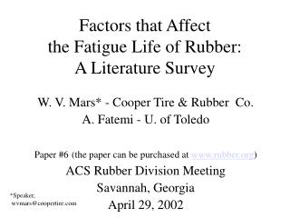 Factors that Affect  the Fatigue Life of Rubber:  A Literature Survey