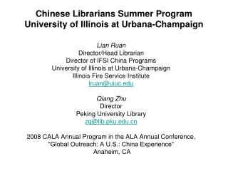 Chinese Librarians Summer Program University of Illinois at Urbana-Champaign