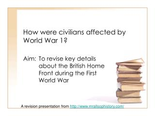 How were civilians affected by World War 1