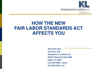 HOW THE NEW FAIR LABOR STANDARDS ACT AFFECTS YOU