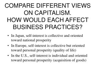 COMPARE DIFFERENT VIEWS ON CAPITALISM. HOW WOULD EACH AFFECT ...COMPARE DIFFERENT VIEWS ON CAPITALISM.  HOW WOULD EACH A