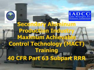 Secondary aluminum plants recover aluminum from scrap such as beverage cans, foundry returns, other aluminum scrap, and
