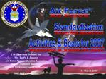 2007 AF Standardization Activities  Goals