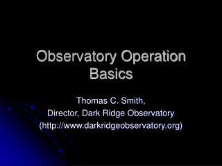 Observatory Operation Basics