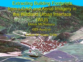 Extracting Building Footprints from LiDAR and Aerial Imagery in the Wildland Urban Interface WUI