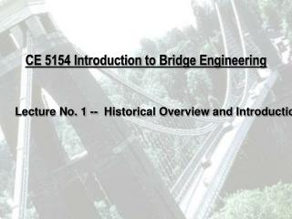 CE 5154 Introduction to Bridge Engineering
