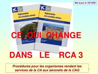 CE  QUI  CHANGE   DANS   LE    RCA 3