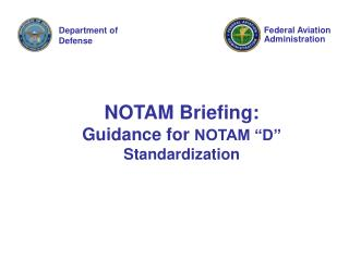 NOTAM Briefing:  Guidance for NOTAM  D  Standardization