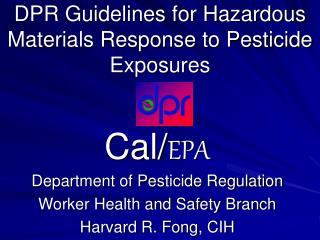 DPR Guidelines for Hazardous Materials Response to Pesticide Exposures
