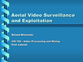 Aerial Video Surveillance and Exploitation