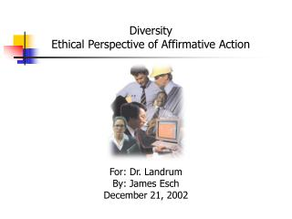 Diversity Ethical Perspective of Affirmative Action