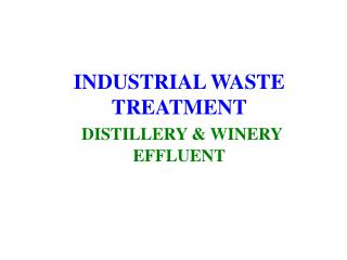 INDUSTRIAL WASTE TREATMENT  DISTILLERY  WINERY EFFLUENT