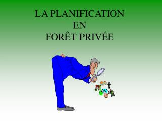 LA PLANIFICATION  EN FOR T PRIV E
