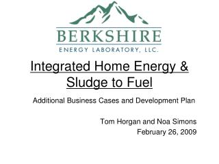 Integrated Home Energy  Sludge to Fuel