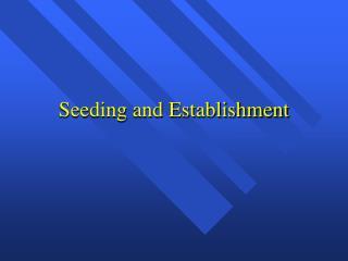 Seeding and Establishment
